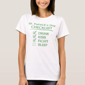 St. Patrick's Day Checklist: Drink, Kiss, Fight, S T-Shirt