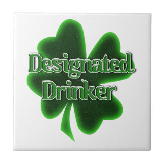 St. Patrick's Day Designated Drinker Ceramic Tile
