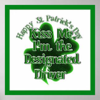 St Patrick's Day Designated Driver - Kiss ME! Print