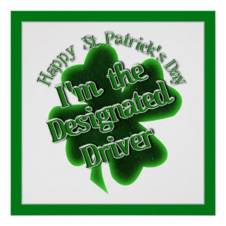 St Patrick's Day Designated Driver Print