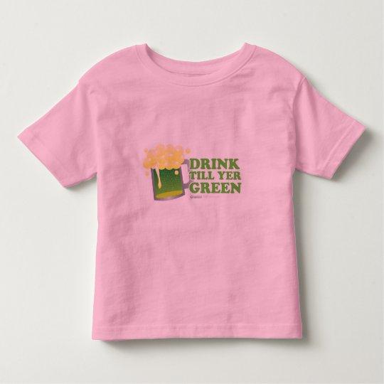 St Patrick's Day drink till yer Green Toddler T-shirt