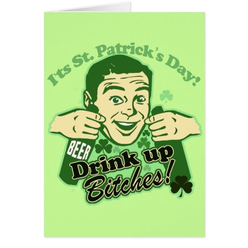St Patricks Day Drink Up Bitches Greeting Card