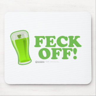 St Patrick's Day Feck off! Mouse Pad