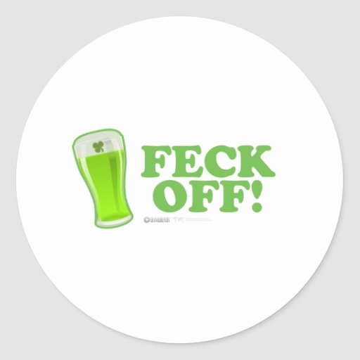St Patrick's Day Feck off! Stickers