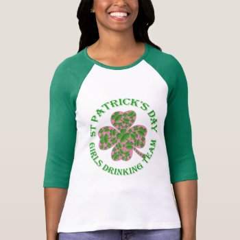 St Patrick's Day Girls Drinking Team T-shirt by Paddy_O_Doors at Zazzle
