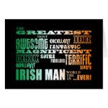 St Patrick's Day : Greatest Irish Man in World Greeting Card