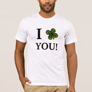 St. Patrick's Day Green Clover - I love You! T-Shirt