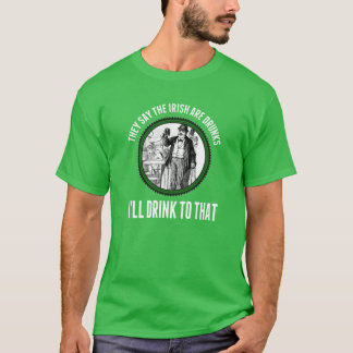 St. Patrick's Day I'll Drink To That Tee