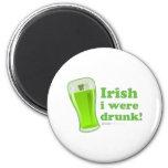 St Patrick's Day Irish I were Drunk glass Fridge Magnet