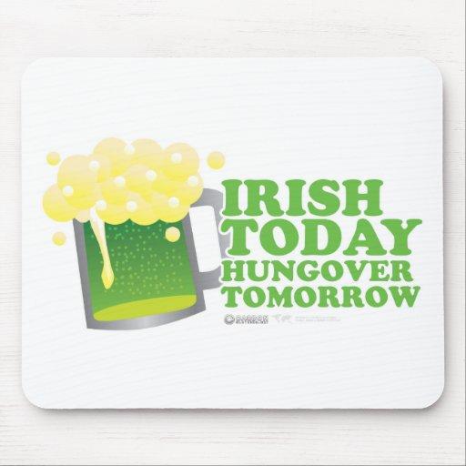 St Patrick's Day Irish today Hungover Tomorrow Mousepad