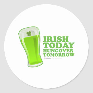 St Patrick's Day Irish today Hungover Tomorrow Classic Round Sticker