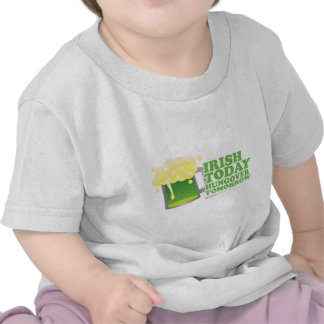 St Patrick's Day Irish today Hungover Tomorrow Shirt