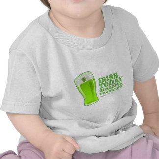 St Patrick's Day Irish today Hungover Tomorrow Tee Shirt