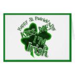 St Patrick's Day  - Kiss Me, I'm Irish! Greeting Card