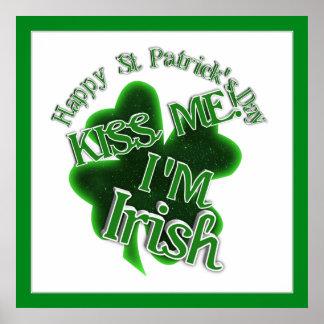 St Patrick's Day  - Kiss Me, I'm Irish! Posters