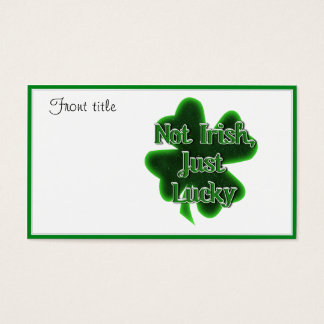St. Patrick's Day - Not Irish, Just Naughty Business Card