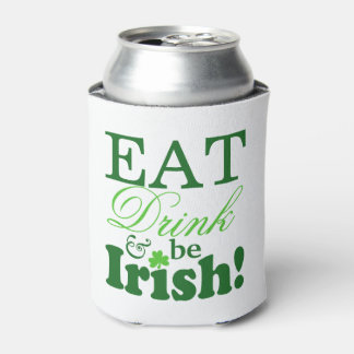 St. Patrick's Day Party Eat Drink and Be Irish Can Cooler