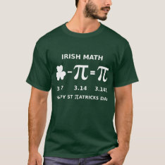 St Patricks Day & Pi Day Combination T Shirt Dark at Zazzle