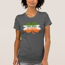 St Patricks Day shamrock - Part Irish All Trouble T-Shirt