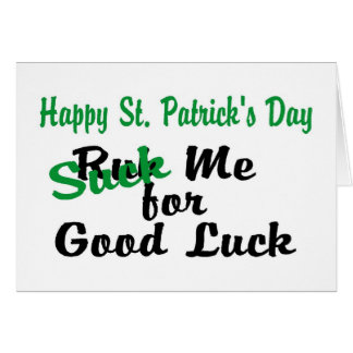 St Patricks Day Suck Me For Good Luck Greeting Card
