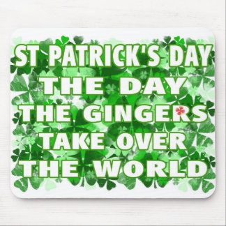 St Patricks Day-The Day The Gingers Take Over The Mouse Pad