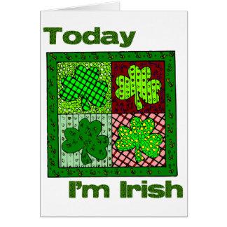 St Patricks Day Today I'm Irish Card