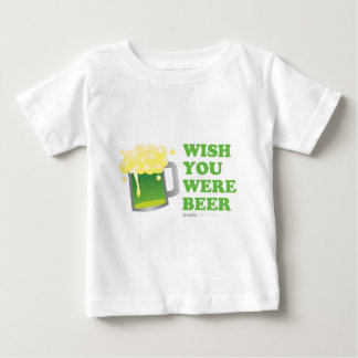St Patrick's Day Wish you were Beer Tankered Baby T-Shirt