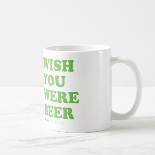 St Patrick's Day Wish you were Beer Tankered Coffee Mugs