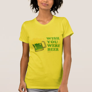 St Patrick's Day Wish you were Beer Tankered T-Shirt