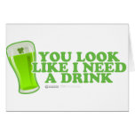 St Patrick's Day You look like I Need a Drink Cards