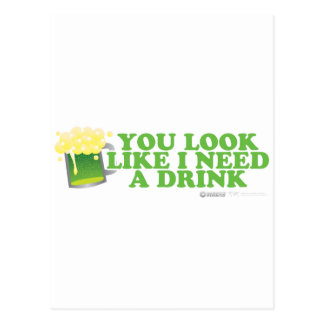 St Patrick's Day You look like I Need a Drink Postcard