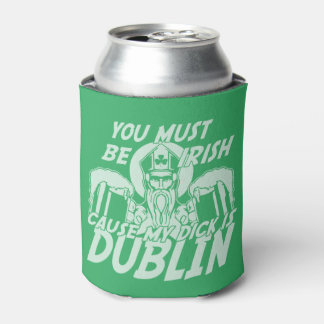 St Patricks Day You Must Be Irish Can Cooler