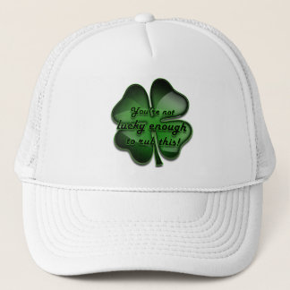 St. Patrick's Day Zing, not lucky enough black Trucker Hat
