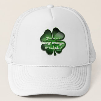 St. Patrick's Day Zing, not lucky enough white Trucker Hat