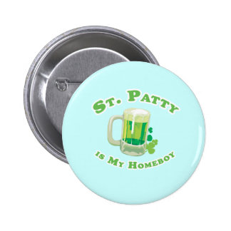 ST. PATTY IS MY HOMEBOY PINBACK BUTTON