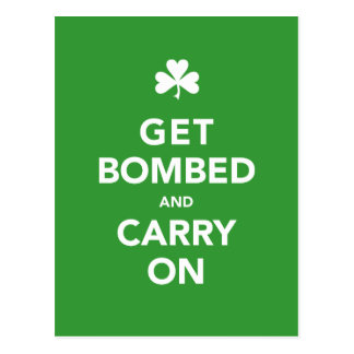 St. Patty's Day Card - Get Bombed & Carry On