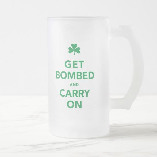 St. Patty's Day - Get Bombed & Carry On Coffee Mug