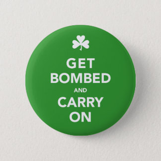 St. Patty's Day Get Bombed & Carry On Pin