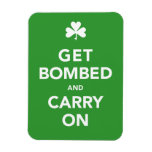 St. Patty's Day Get Bombed & Carry On Flexible Magnet
