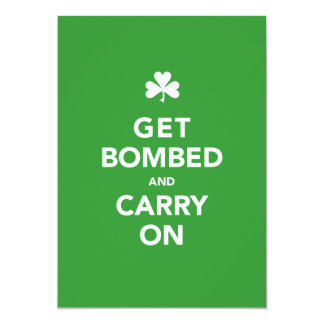 St. Patty's Day Invitation - Get Bombed & Carry On
