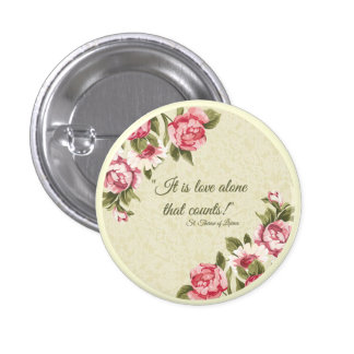 St. Therese LOVE ALONE Pink Roses Button
