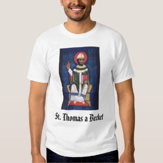 St. Thomas a Becket, St. Thomas a Becket T Shirt