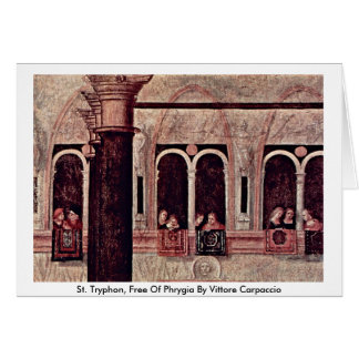St. Tryphon, Free Of Phrygia By Vittore Carpaccio Greeting Card