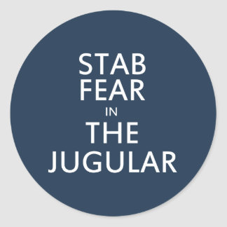 Stab Fear in the Jugular Stickers