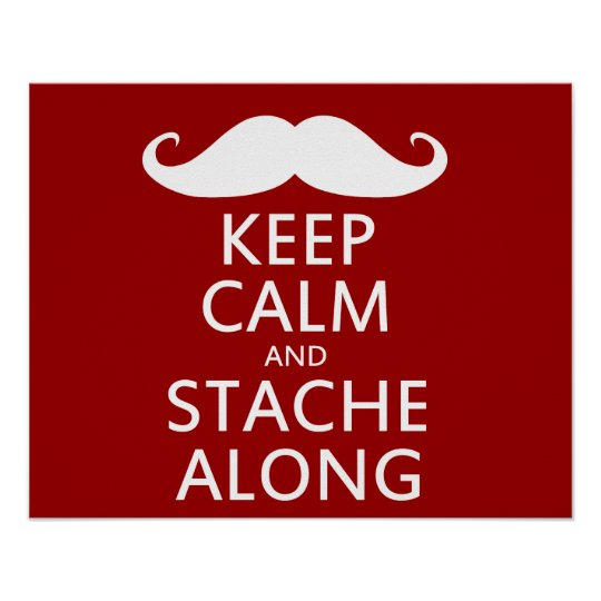 Stache Along Poster