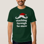 Staching through the snow- funny christmas mustach t shirt