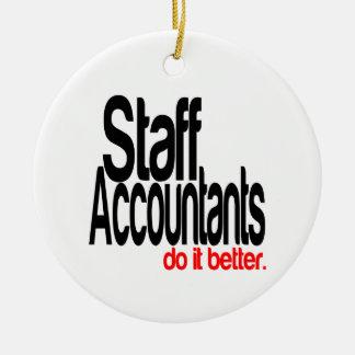 Staff Accountants Do It Better Ceramic Ornament