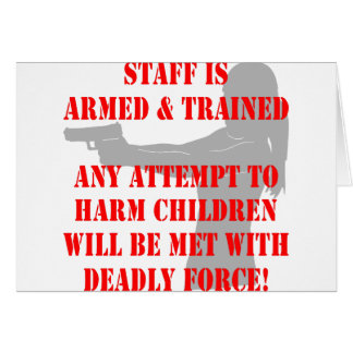 Staff Is Armed And Trained Attempt To Harm Kids Card