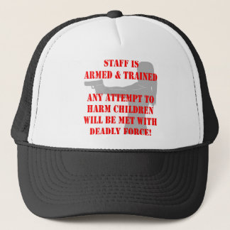 Staff Is Armed And Trained Attempt To Harm Kids Trucker Hat