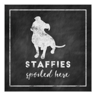 Staffies Spoiled Here Vintage Chalkboard Poster